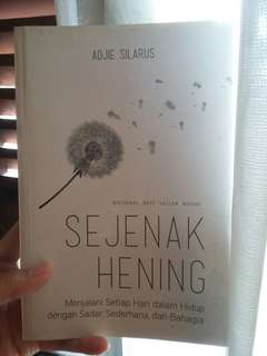 (Buku Motivasi) Sejenak Hening - Adjie Silarus