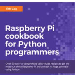 Raspberry Pi Cookbook for Python Programmers By Tim Cox April 2014