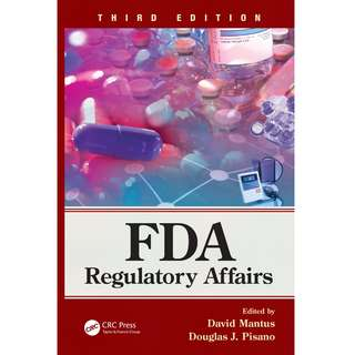 FDA Regulatory Affairs 3rd Third Edition by David Mantus, Douglas J. Pisano - CRC Press