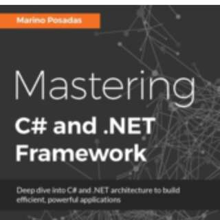 Mastering C# and .NET Framework By Marino Posadas December 2016