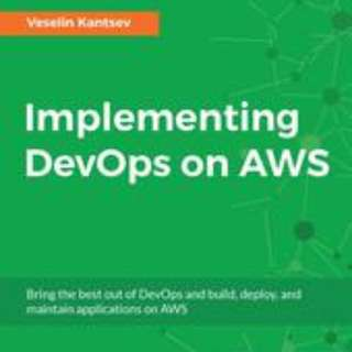 Implementing DevOps on AWS By Veselin Kantsev January 2017
