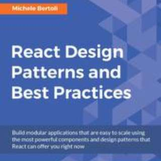 React Design Patterns and Best Practices By Michele Bertoli January 2017