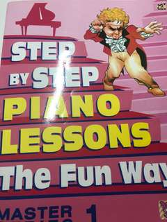 Step by step Piano Lessons the Fun Way - Master Series by Dr Geraldine Law Lee
