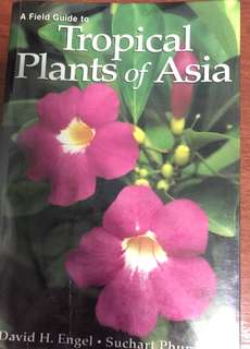Field Guide to Tropical Plants of Asia