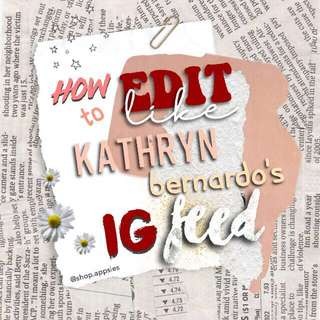 HOW TO ACHIEVE KATHRYN BERNARDO'S IG FEED