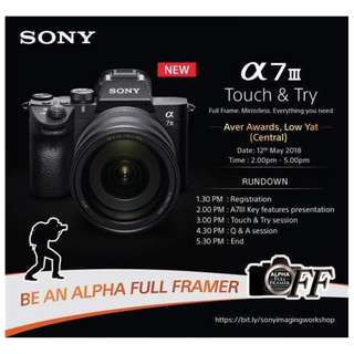 Sony a7 lll Work Shop at Plaza Low Yat. Date 12th May 2018 Saturday ( FREE OF CHARGE )