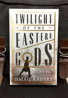 # Novel《Bran-New + Hardcover Edition + Winner of The Man Brooke International Prize Fiction》Ismail Kadare - TWILIGHT OF THE EASTERN GODS