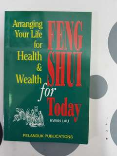 Feng Shui for Today: Arranging Your Life for Health & Wealth
