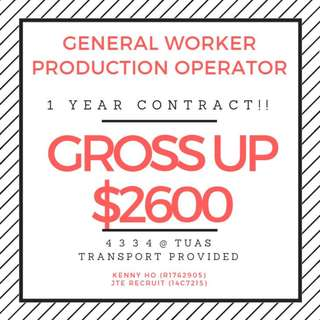 Operators / General Workers x 10 (Gross UP $2600 / West)