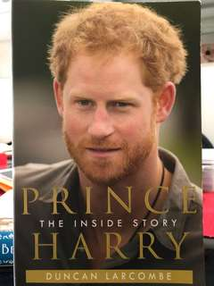 Prince Harry - The inside story by Duncan Larcombe