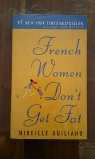French Women Dont's Get Fat by Mireille Guiliano