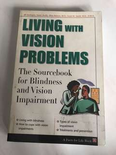 Living with Vision Problems - the sourcebook for blindness and vision impairment