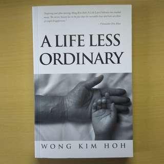 A Life Less Ordinary by Wong Kim Hoh