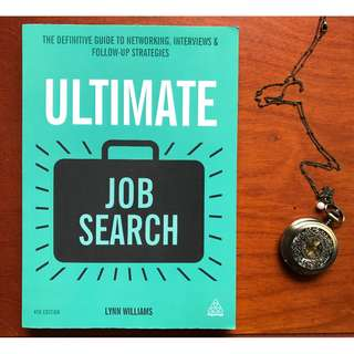 Ultimate Job Search: The Definitive Guide to Networking, Interviews and Follow-up Strategies by Lynn Williams