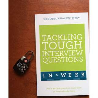 Tackling Tough Interview Questions in a Week: Job Interview Questions Made Easy in Seven Simple Steps by Mo Shapiro and Alison Straw