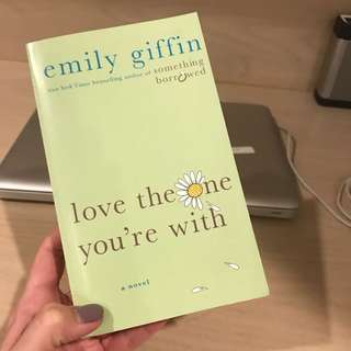 Love The One You're With by Emily Griffin