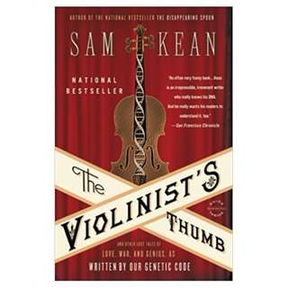 The Violinist's Thumb: And Other Lost Tales of Love, War, and Genius, as Written by Our Genetic Code Kindle Edition by Sam Kean  (Author)