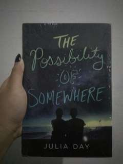 THE POSSIBILITY OF SOMEWHERE BY JULIA DAY