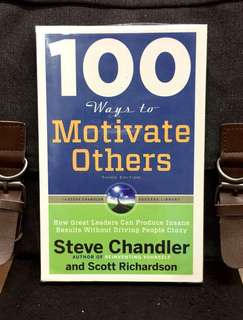 《New Book Condition + The Effective Principles To Lead & Motivate Others》Steve Chandler - 100 WAYS TO MOTIVATE OTHERS : How Great Leaders Can Produce Insane Results Without Driving People Crazy