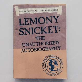 The Unauthorized Autobiography - Lemony Snicket