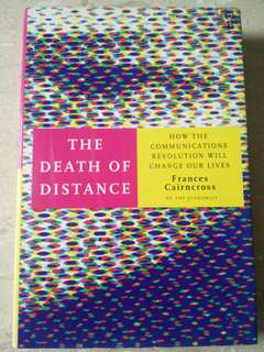 The Death of Distance: How The Communications Revolution Will Change Our Lives by Frances Cairncross