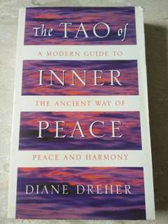 The Tao of Inner Peace: A Modern Guide to The Ancient Way of Peace And Harmony by Diane Dreher