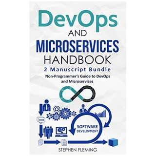 DevOps & Microservices Handbook: Non-Programmer's Guide to DevOps and Microservices Kindle Edition by Stephen Fleming  (Author)
