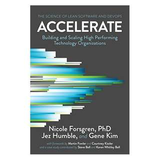Accelerate: The Science of Lean Software and DevOps: Building and Scaling High Performing Technology Organizations Kindle Edition by Nicole Forsgren PhD  (Author), Jez Humble  (Author), Gene Kim (Author)