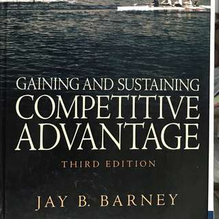 Gaining and Sustaining Competitive Advantage, 3rd ed.  Barney, Jay B.  Pearson Prentice-Hall 2007