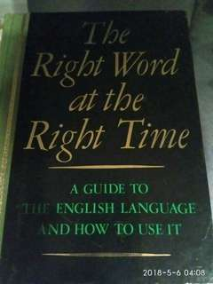 "Reader's Digest: A GUIDE TO THE ENGLISH LANGUAGE AND HOW TO USE IT - ""The Right Words at the Right Time"""