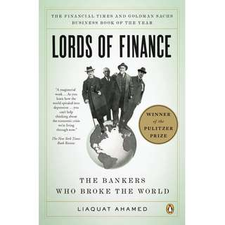 Lords of Finance: The Bankers Who Broke the World by Liaquat Ahamed - EBOOK