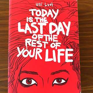 Graphic-Novel: Today Is The Last Day Of The Rest Of Your Life