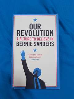 Our Revolution, A Future To Believe In - Bernie Sanders