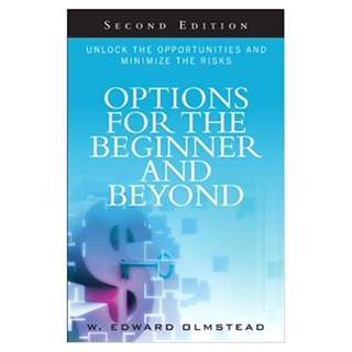 Options for the Beginner and Beyond: Unlock the Opportunities and Minimize the Risks (2nd Edition) Kindle Edition by W. Edward Olmstead  (Author)