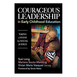 Courageous Leadership in Early Childhood Education: Taking a Stand for Social Justice (Early Childhood Education Series) Kindle Edition by Susi Long (Author, Editor), Mariana Souto-Manning  (Author, Editor), Vivian Maria Vasquez (Author), Vivian Vasquez