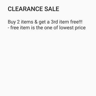 CLEARANCE SALE: 3 items for the price of 2