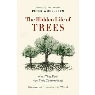 The Hidden Life of Trees: What They Feel, How They Communicate―Discoveries from a Secret World by Peter Wohlleben - EBOOK