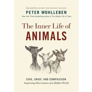 The Inner Life of Animals: Love, Grief, and Compassion―Surprising Observations of a Hidden World by Peter Wohlleben - EBOOK