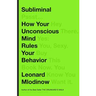 Subliminal: How Your Unconscious Mind Rules Your Behavior by Leonard Mlodinow - EBOOK