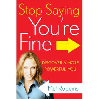 Stop Saying You're Fine: Discover a More Powerful You by Mel Robbins - EBOOK