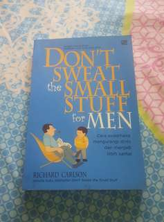 Don't Sweat the Small Stuffs for Men