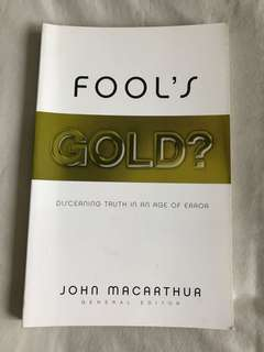 Fool's Gold?: Discerning Truth in an Age of Error by John MacArthur