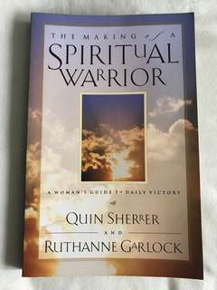The Making of A Spiritual Warrior: A Woman's Guide to Daily Victory by Quin Sherrer & Ruthanne Garlock