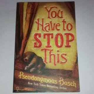 You Have to Stop This by Pseudonymous Bosch, Book 5 of the Secret Series