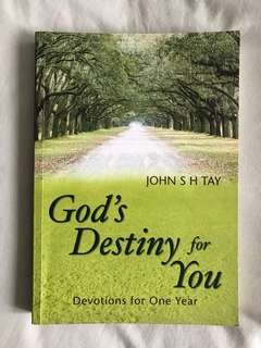 God's Destiny for You : Devotions for One Year by John S H Tay