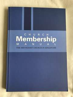 Church Membership Manual : The Methodist Church in Singapore