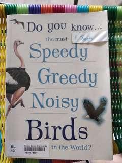 Speedy greedy noisy birds