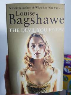 The Devil You Know by Bestselling author of When She Was Bad..  Louise Bagshawe