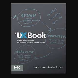 The UX Book: Process and Guidelines for Ensuring a Quality User Experience 1st Edition - BK2013