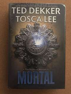 The Books of Mortals: Mortal by Ted Dekker and Tosca Lee